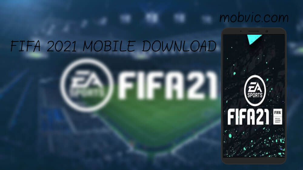 FIFA 2021 MOBILE DOWNLOAD