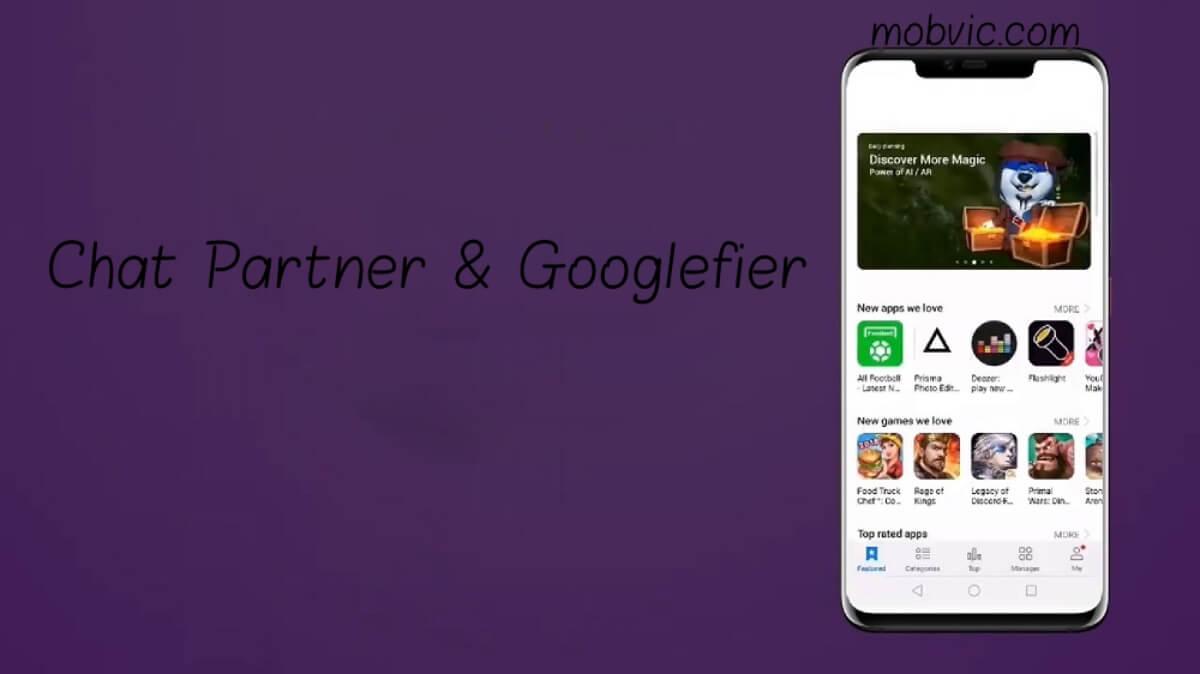 كيفية تنزيل برامج جوجل و متجر بلاي ستور لهواتف هواوي بإستخدام Chat Partner & Googlefier